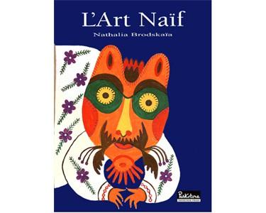 Brodskaïa Nathalia : L'Art Naïf