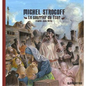 Album : Michel Strogoff. Le courrier du Tsar