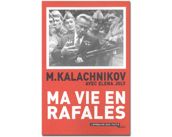 Mikhaïl KALACHNIKOV : 'Ma vie en rafales'