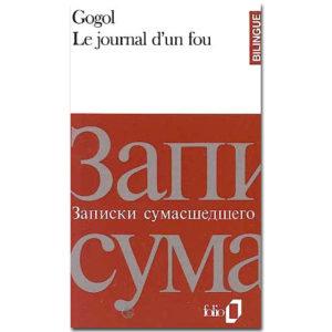 Gogol – Journal d'un fou. Nez.  Manteau (Bilingue)