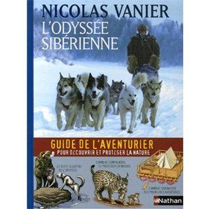 Vanier Nicolas : L'Odyssée sibérienne. Le guide de l'aventurier