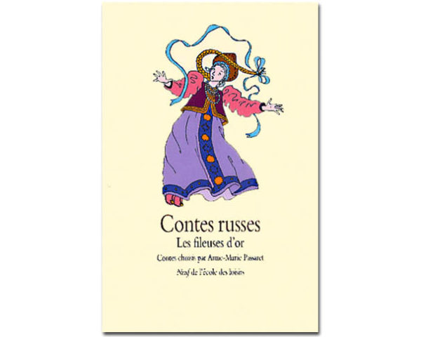 Contes russes. Les fileuses d'or