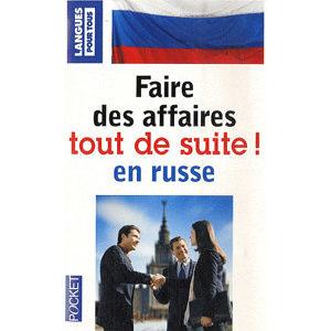 Faire des affaires tout de suite en russe