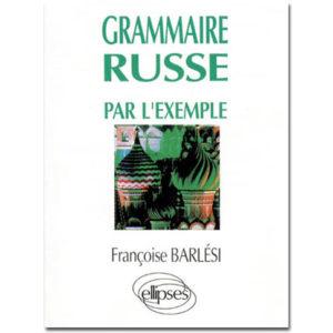 La grammaire russe par l'exemple