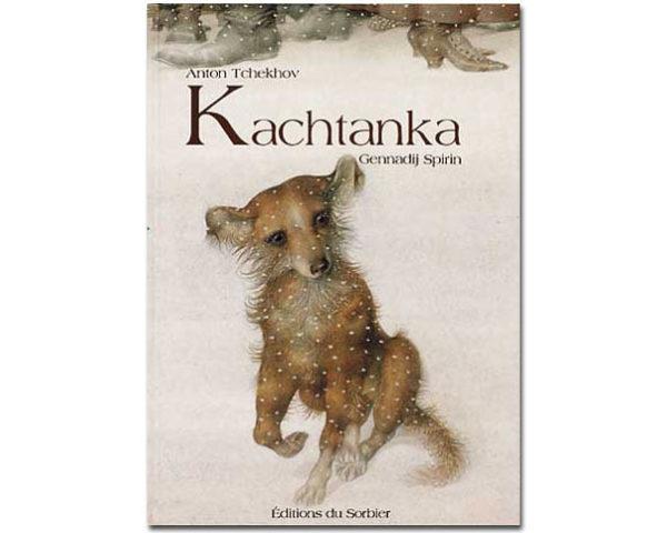 TCHEKHOV – Kachtanka (Illustrations de G. Spirin)