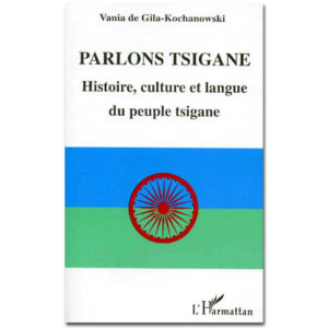 Parlons TSIGANE. Histoire, culture et langue du peuple tsigane