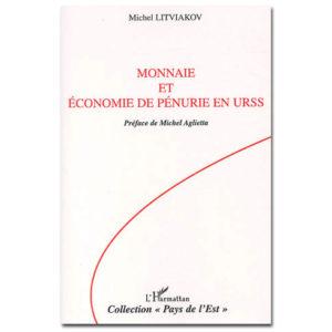 MONNAIE ET ÉCONOMIE DE PÉNURIE EN URSS de Michel Litviakov