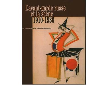 L'AVANT-GARDE RUSSE ET LA SCENE 1910-1930 – Lobanov-Rostovsky