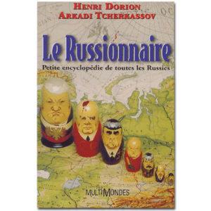 Le Russionnaire. Petite encyclopédie de toutes les Russies