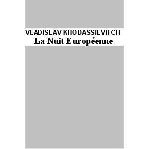KHODASSIEVITCH Vladislav : La Nuit européenne (bilingue russe)