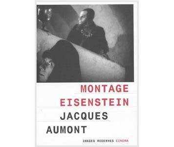 Aumont Jacques : Montage de Sergei Eisenstein (livre)