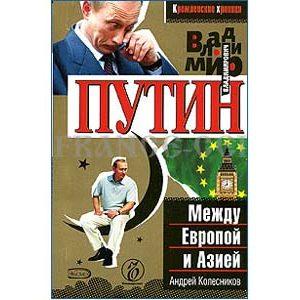 Vladimir Poutine 'Entre l'Europe et l'Asie'