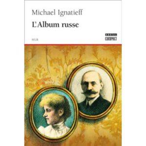 Ignatieff Michael : L'album russe (A1)