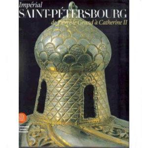 Impérial Saint-Pétersbourg – De Pierre le Grand à Catherine II