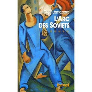 Lamazères Greg : L'Arc des Soviets (A1)