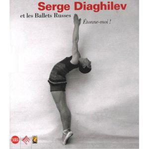 Album : Etonne-moi ! – Serghei Diaghilev et les Ballets russes