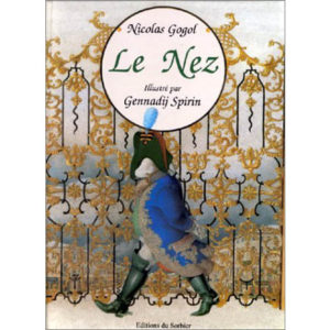 GOGOL : Le Nez (Illustrations de G. Spirin)