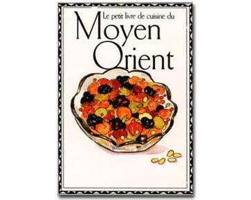 Le petit livre de cuisine du Moyen Orient