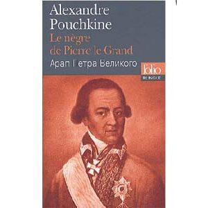 Pouchkine Alexandre : Le nègre de Pierre le Grand (Bilingue)