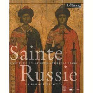 La Sainte Russie : L'album de l'exposition