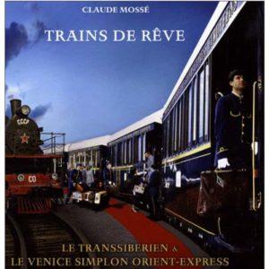 Trains de rêve : Transibérien et le Venice Orient-Expess + DVD