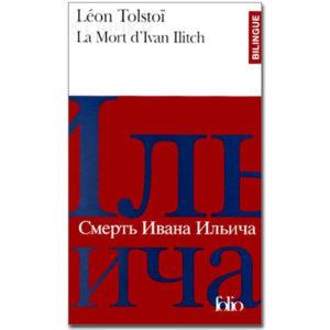 Tolstoï Léon – LA MORT D'IVAN ILITCH (Bilingue)