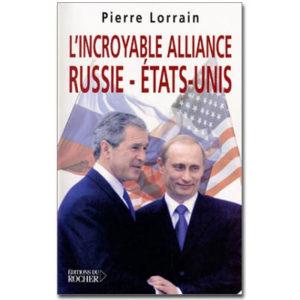 liro1001 – L'Incroyable alliance Russie-Etats-Unis de P. Lorrain