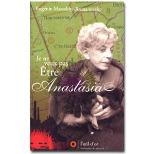 Je ne veux pas être Anastasia – E. Massalsky-Romanovsky