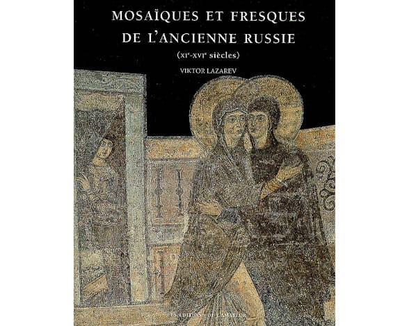 Mosaïques et fresques de l'ancienne Russie ( XIe-XVIe siècles )